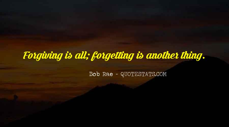 Quotes About Not Forgiving And Forgetting #78223
