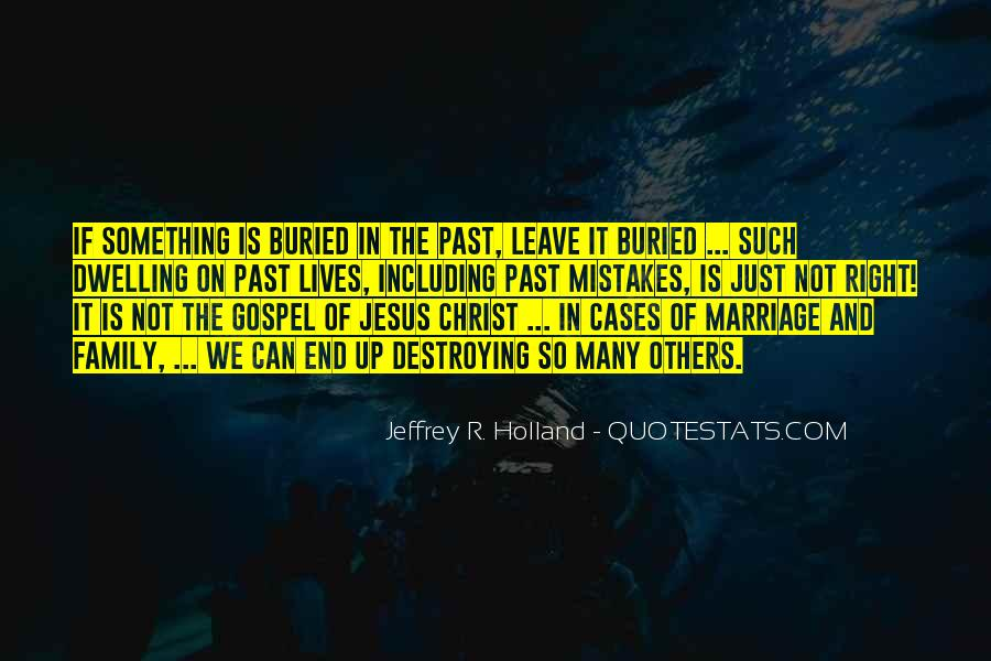 Quotes About Not Dwelling In The Past #124056