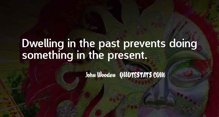 Quotes About Not Dwelling In The Past #133983