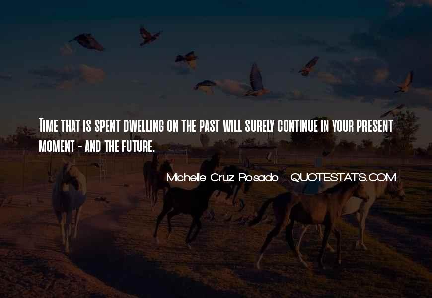 Quotes About Not Dwelling In The Past #137967