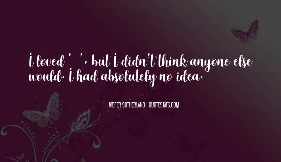 24 Kiefer Sutherland Quotes #1195713