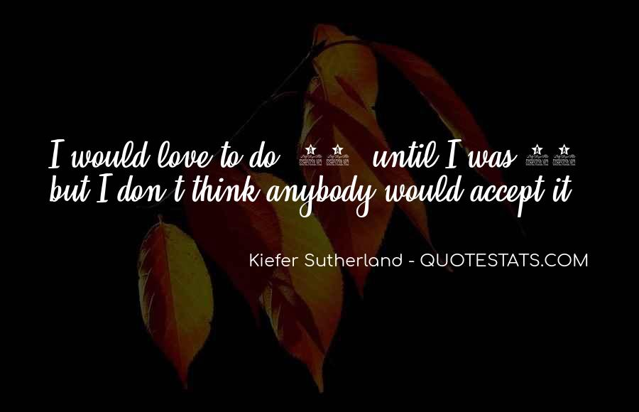 24 Kiefer Sutherland Quotes #1821113