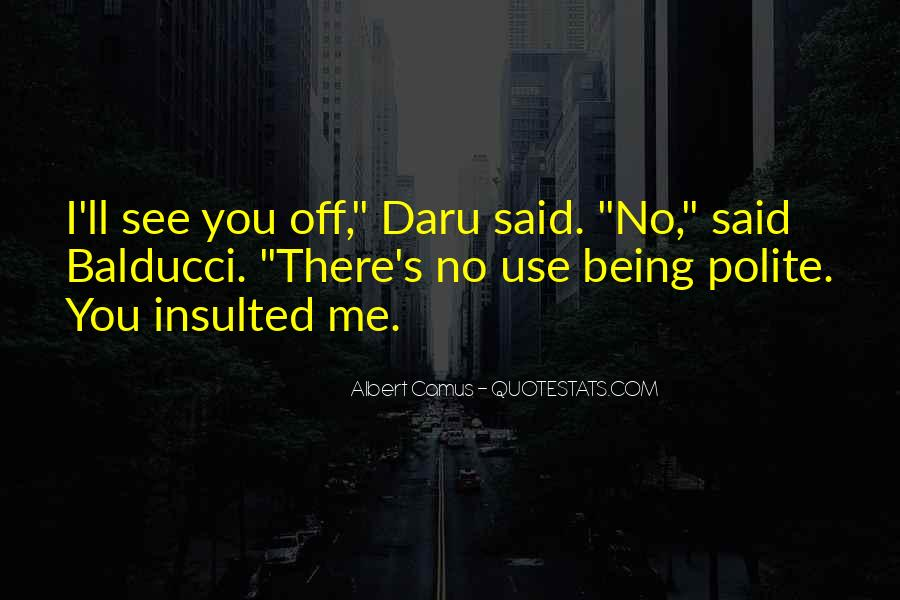 Quotes About Not Being Polite #1224160