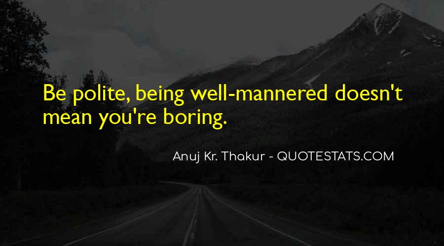 Quotes About Not Being Polite #578814