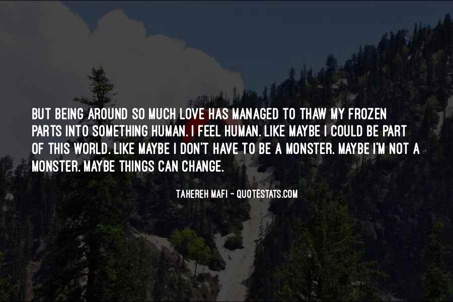 Quotes About Not Being A Monster #1454794