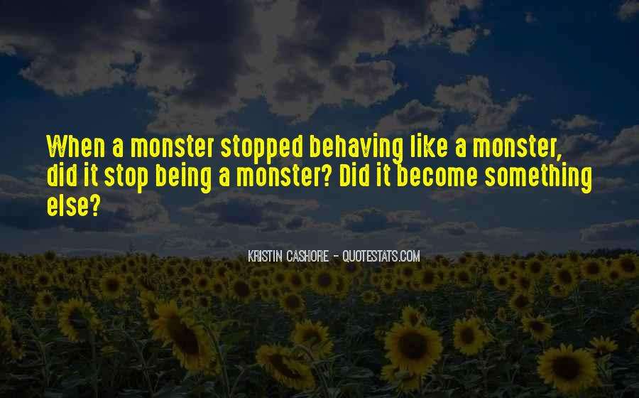 Quotes About Not Being A Monster #275567