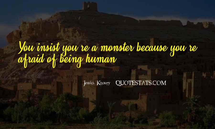 Quotes About Not Being A Monster #288331