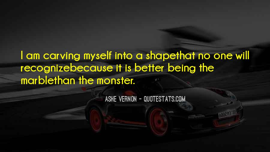 Quotes About Not Being A Monster #814955
