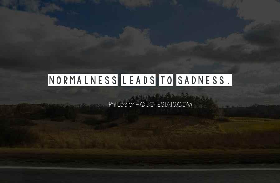 Quotes About Normalness #1700925