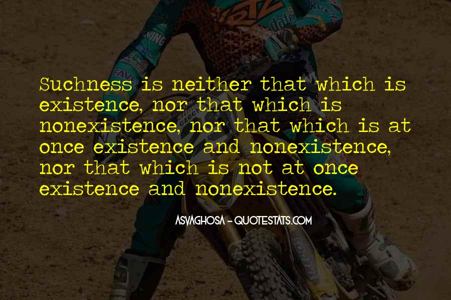 Quotes About Nonexistence #376599