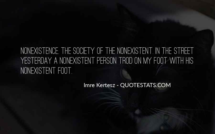 Quotes About Nonexistence #482144