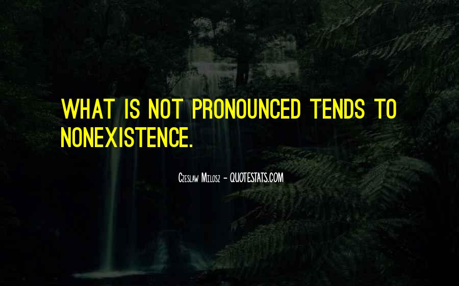 Quotes About Nonexistence #915117