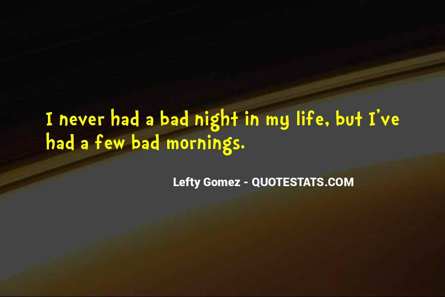 A Bad Night Quotes #565002