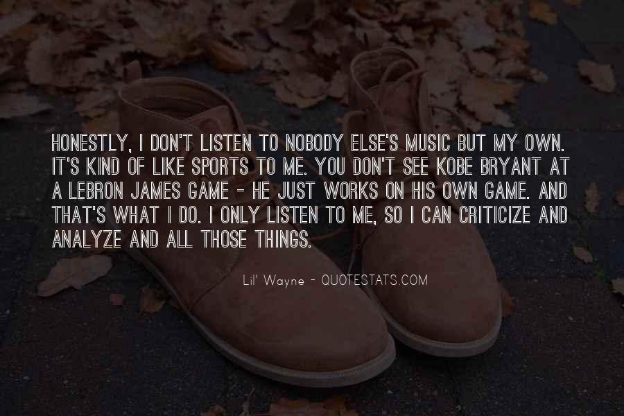 Quotes About Nobody Like Me #386503