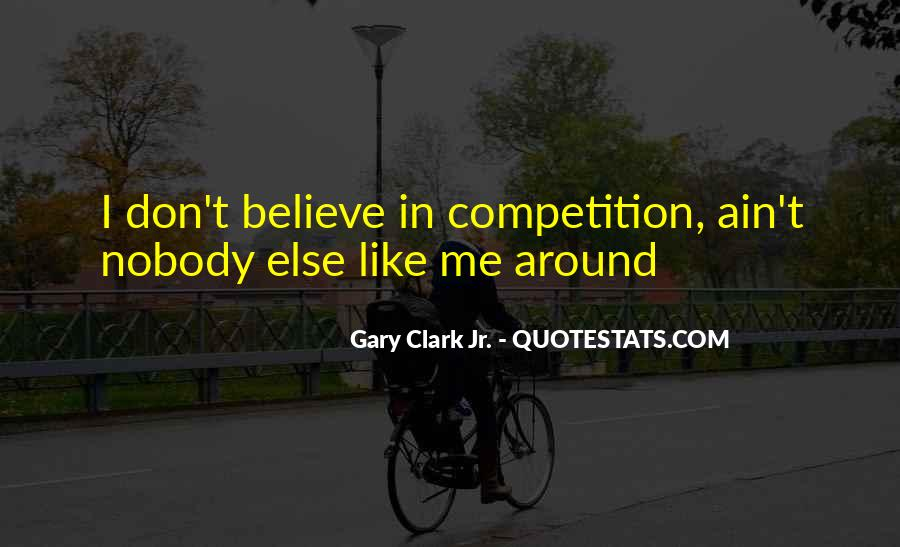 Quotes About Nobody Like Me #508830