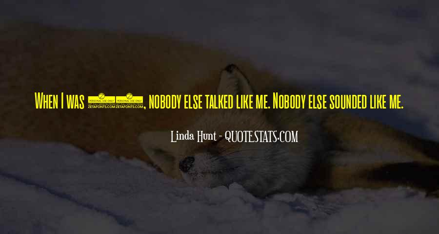 Quotes About Nobody Like Me #597532