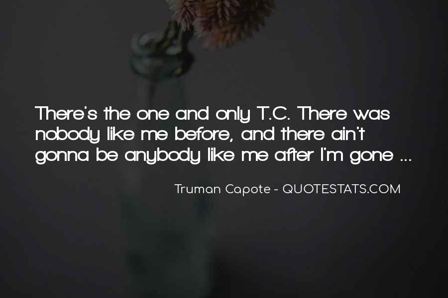 Quotes About Nobody Like Me #803977