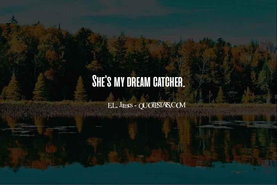 A Dream Catcher Quotes #964792