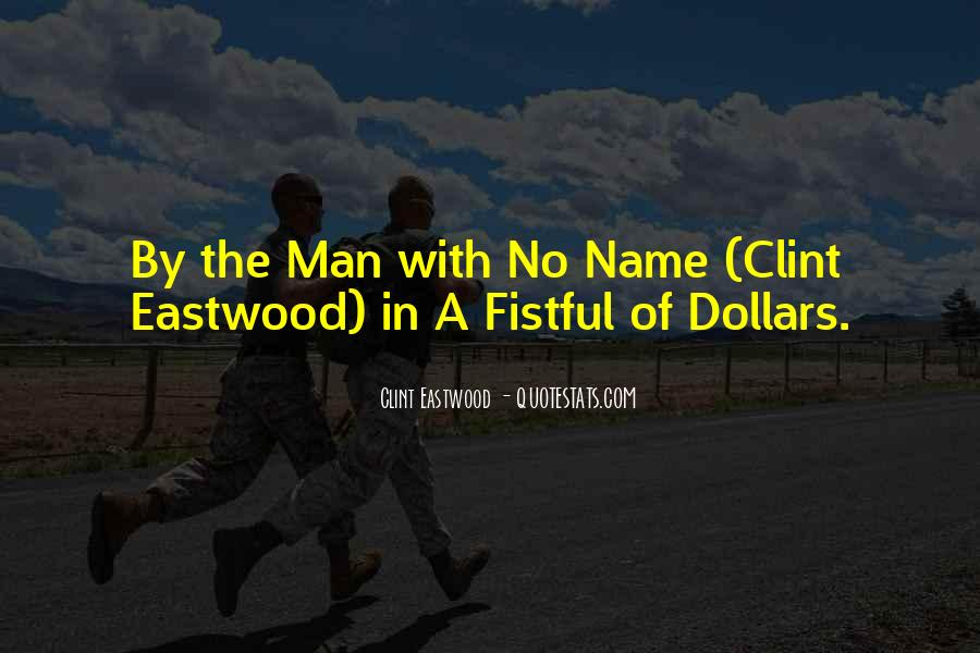 A Fistful Of Dollars Quotes #1672584