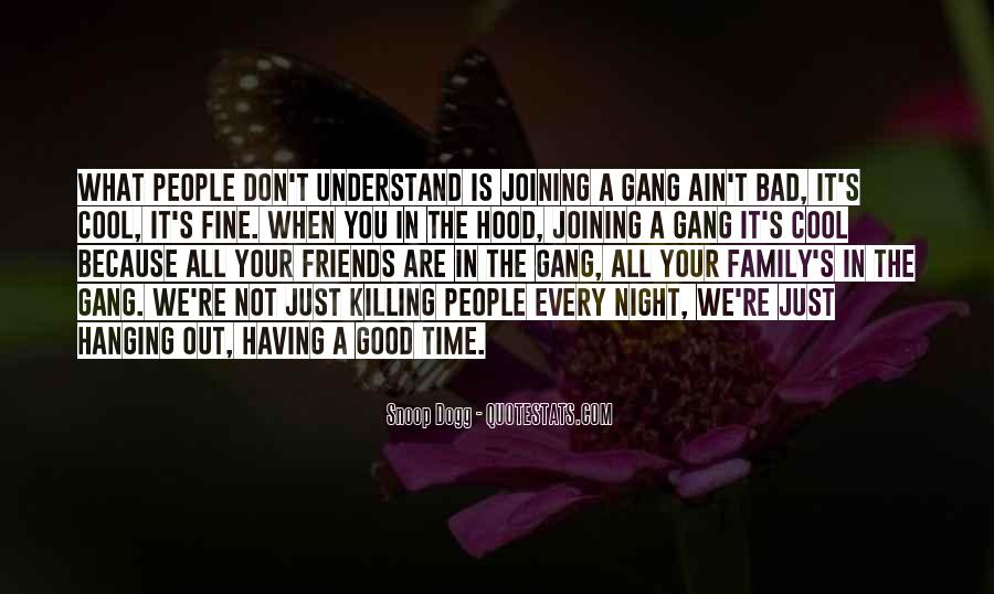 A Gang Of Friends Quotes #1529121