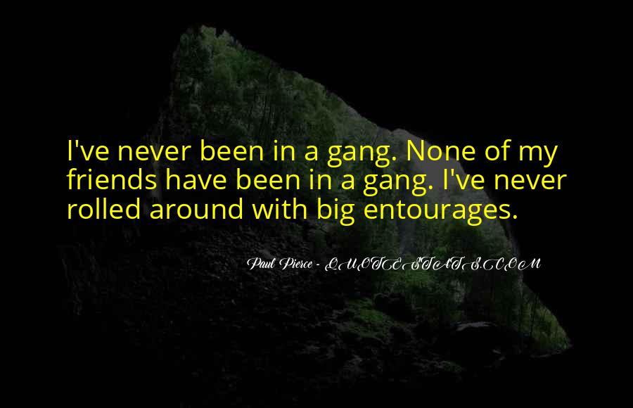 A Gang Of Friends Quotes #343230