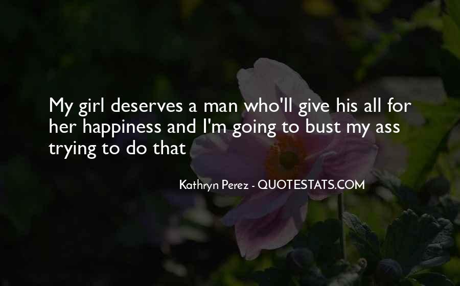 A Girl Deserves A Man Quotes #685063