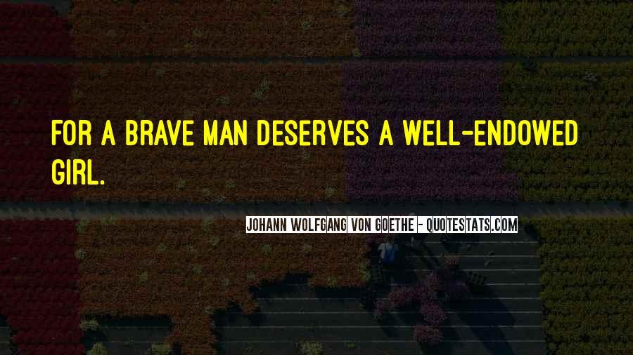 A Girl Deserves A Man Quotes #844666