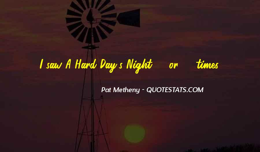 A Hard Day Night Quotes #539077