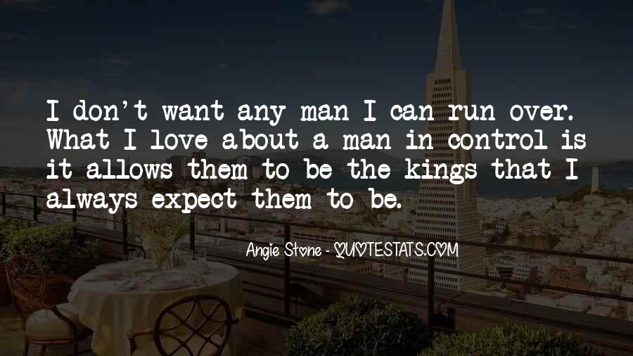 A Man Is Quotes #1923