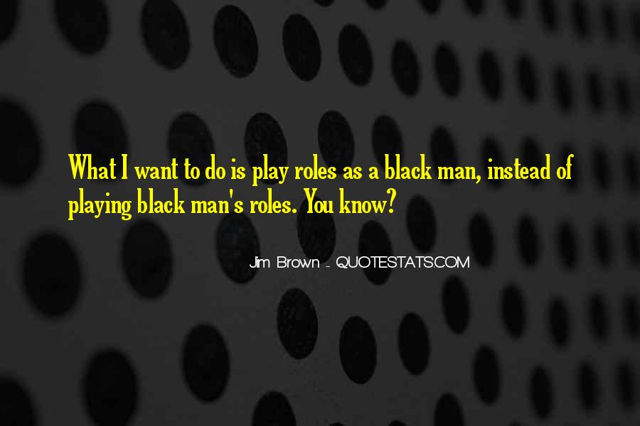 A Man Is Quotes #3556