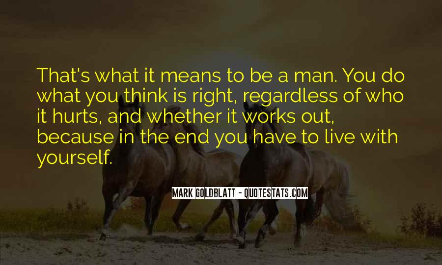 A Man Is Quotes #6226