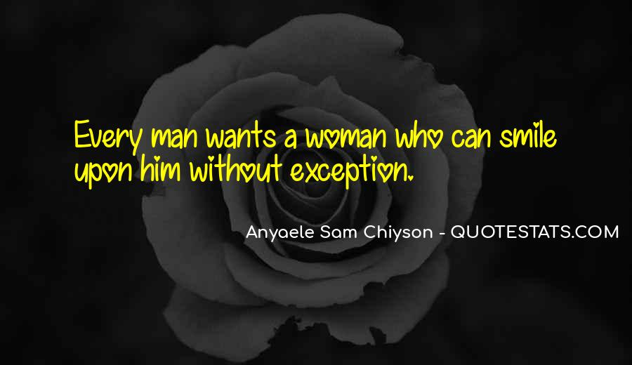 A Man Wants A Woman Quotes #1149235