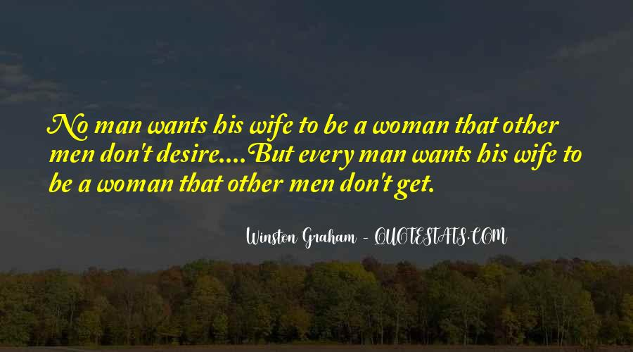 A Man Wants A Woman Quotes #1327395