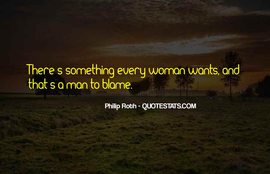 A Man Wants A Woman Quotes #1332339