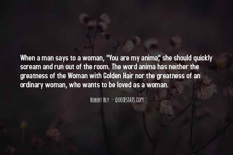 A Man Wants A Woman Quotes #1574370