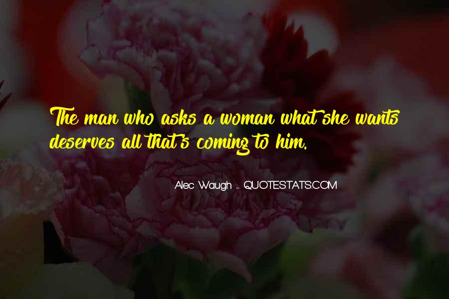 A Man Wants A Woman Quotes #694701