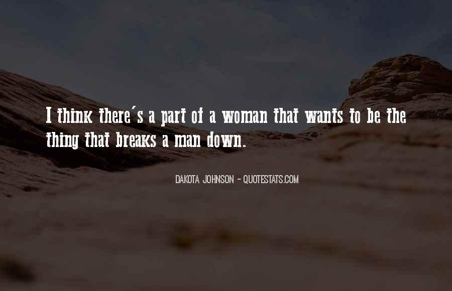 A Man Wants A Woman Quotes #788088
