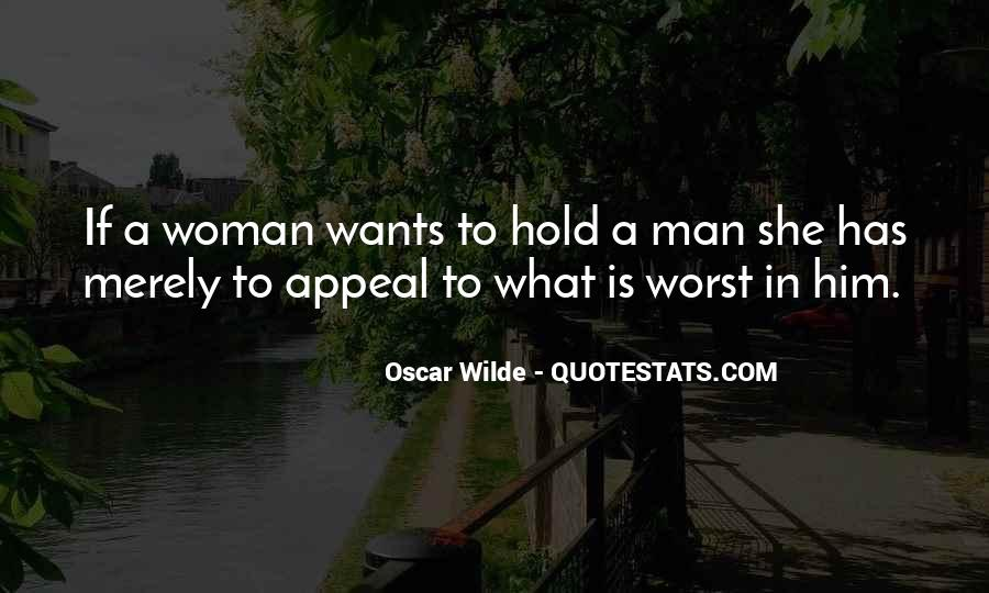 A Man Wants A Woman Quotes #797650