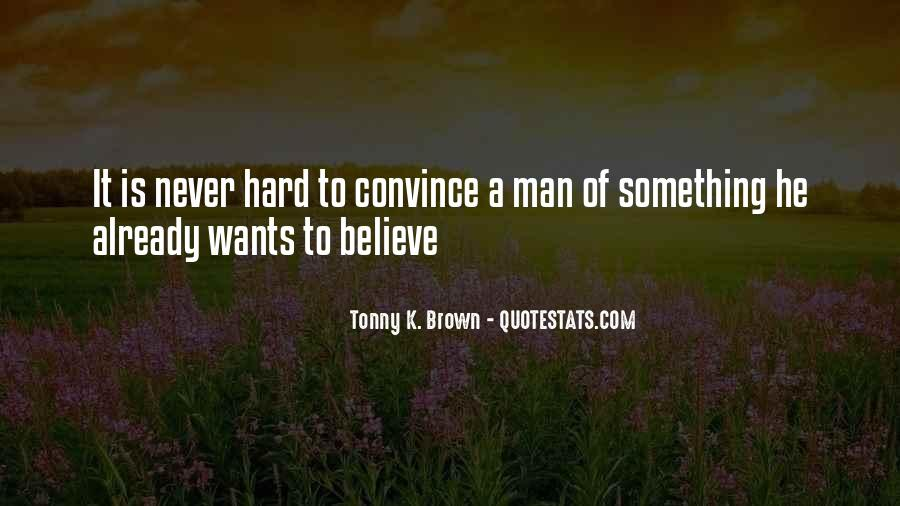 A Man Wants Quotes #245489