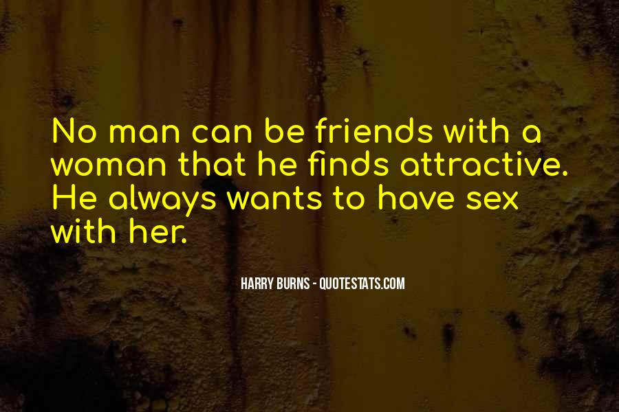 A Man Wants Quotes #314844