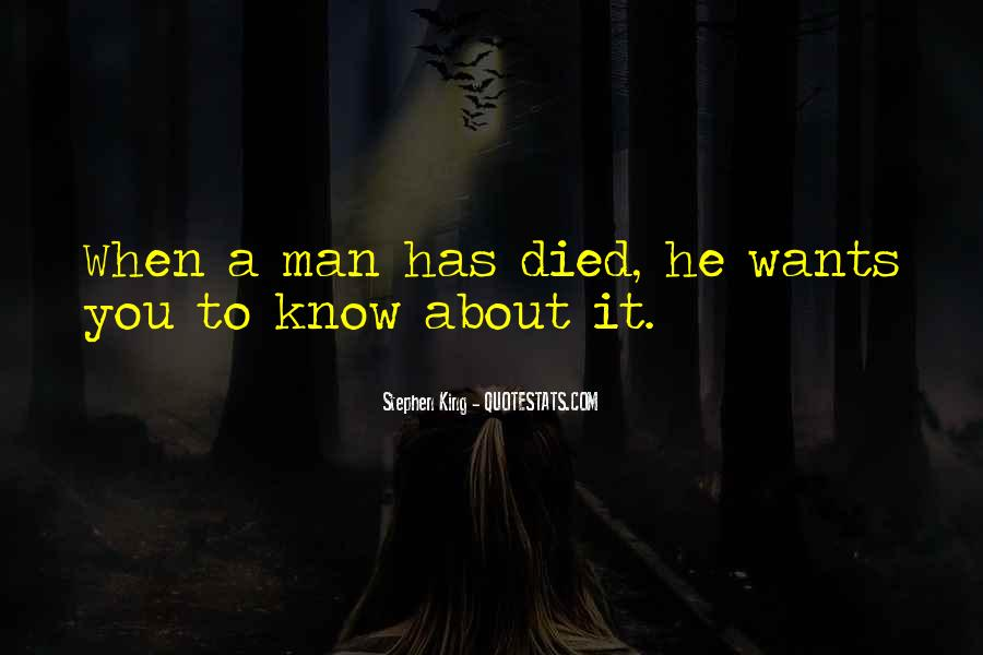 A Man Wants Quotes #86000