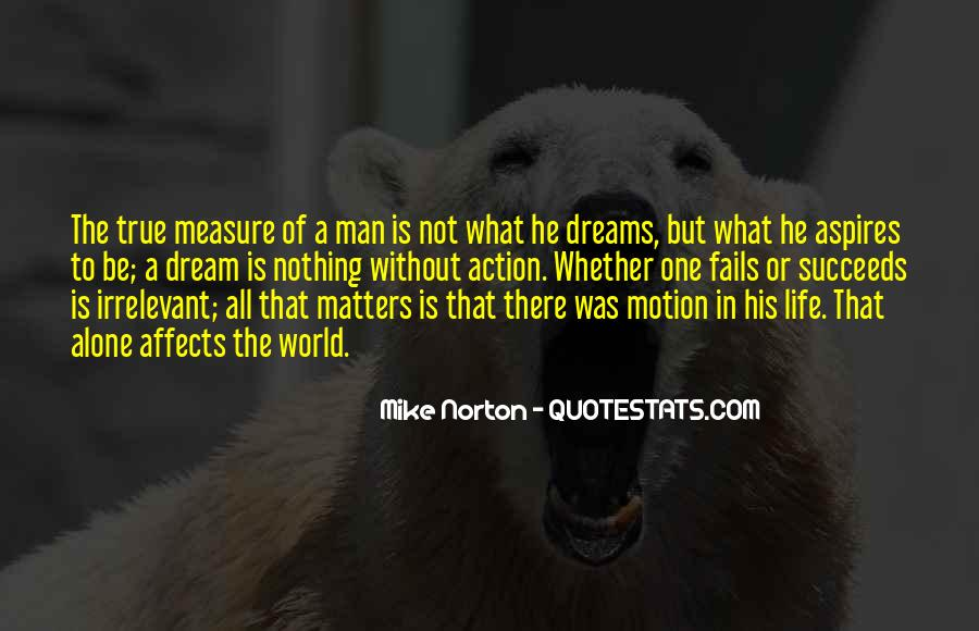 A Man Without A Dream Quotes #1024535