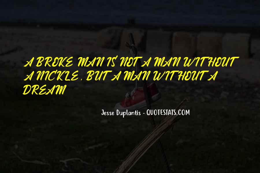 A Man Without A Dream Quotes #566631