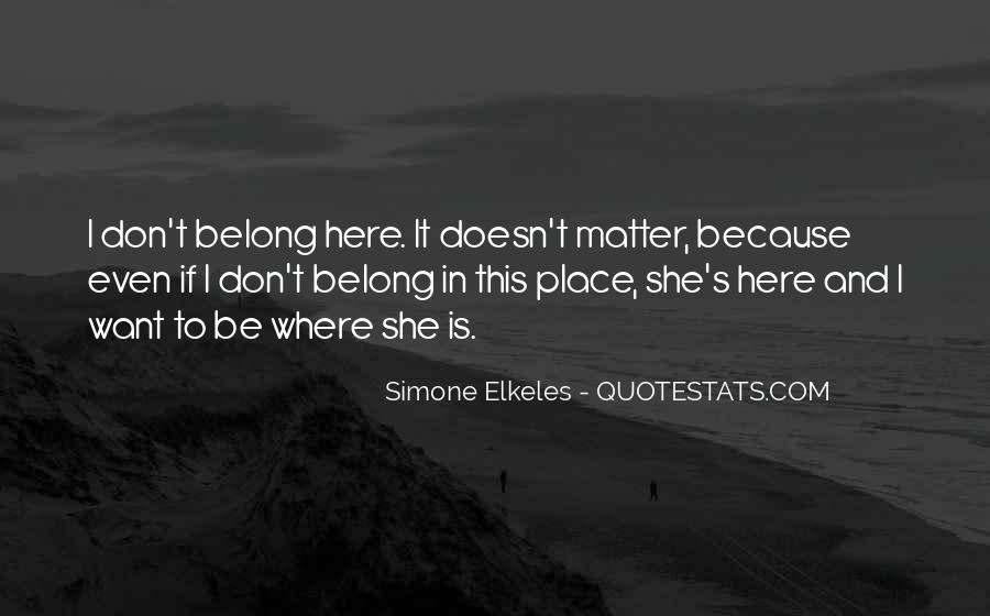 Top 58 A Place Where I Belong Quotes: Famous Quotes ...
