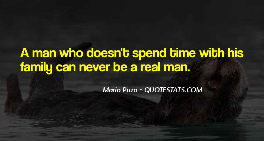 A Real Man Would Never Quotes #349223