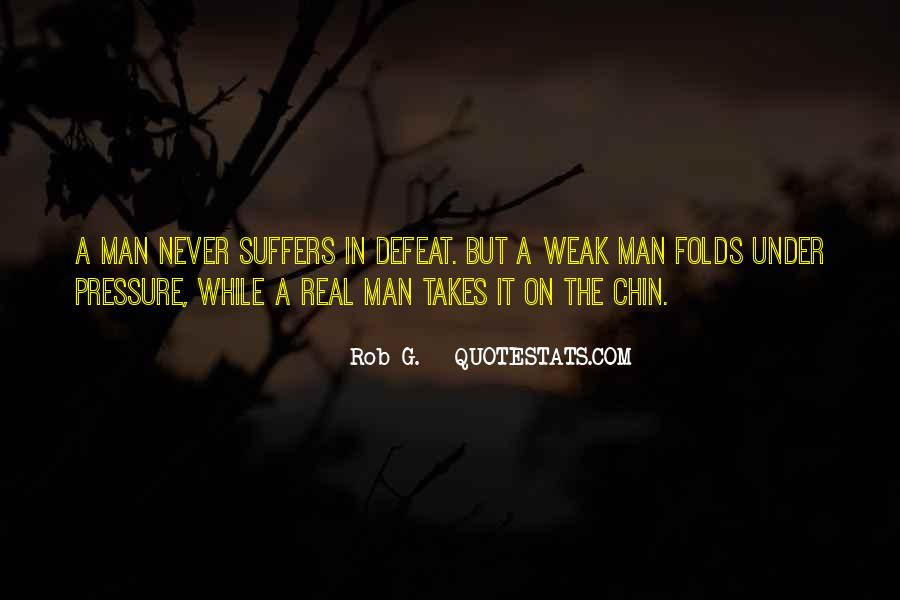 A Real Man Would Never Quotes #657455