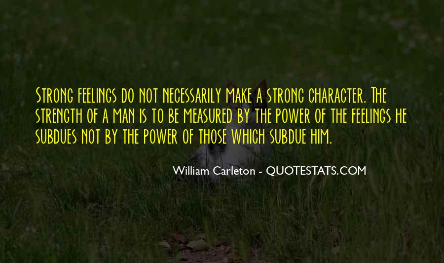 A Strong Man Is Quotes #449117