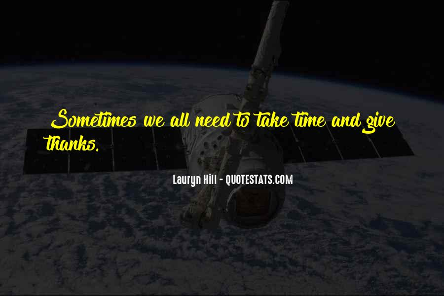 A Time To Give Thanks Quotes #1876216