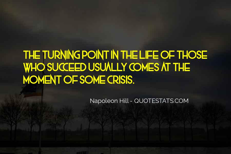 A Turning Point In Life Quotes #1048588