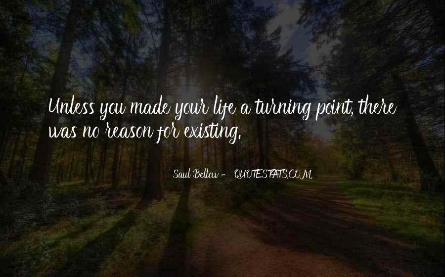 A Turning Point In Life Quotes #1165253